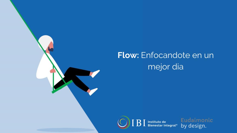 Flow: Enfocarse para un mejor día