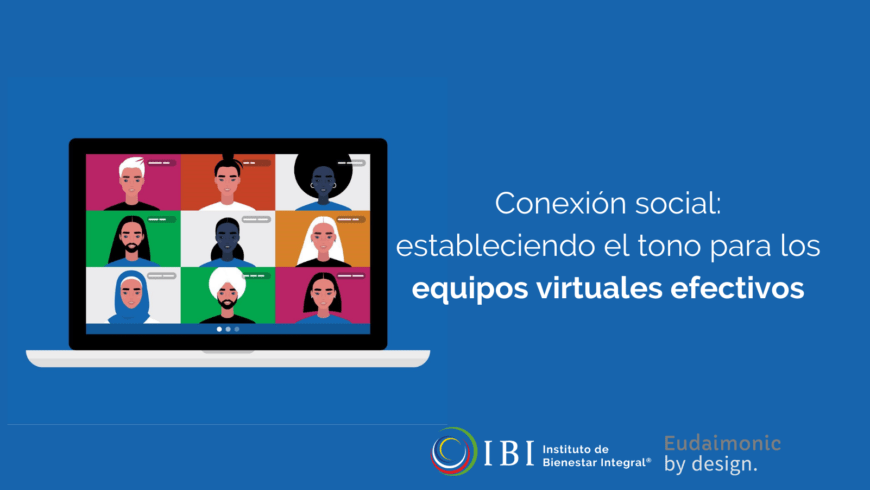 Conexión social: estableciendo el tono para los equipos virtuales efectivos